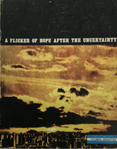 A flicker of hope after the uncertainty